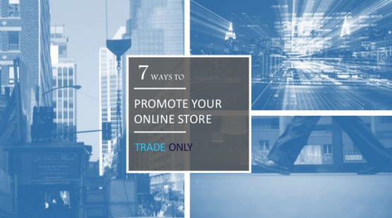 7 Ways to Promote Your Online Store