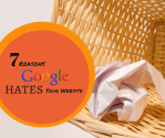 7 Reasons Google Hates Your Website