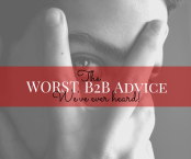 The Worst B2B Advice We've Ever Heard