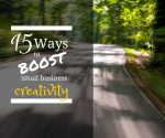 15 Ways to Boost Small Business Creativity