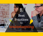 8 Best Practices for Brainstorming