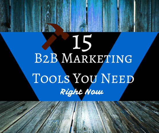 B2B Marketing Tools You Need