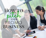 How to Pitch Your Promo Business