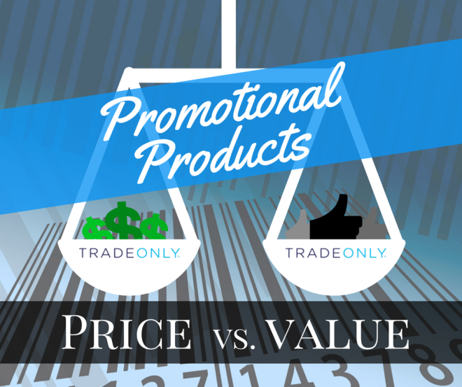 Promotional Products: Price vs. Value