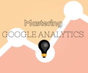 Mastering Google Analytics