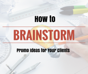 How to Brainstorm Promo Ideas for Your Clients